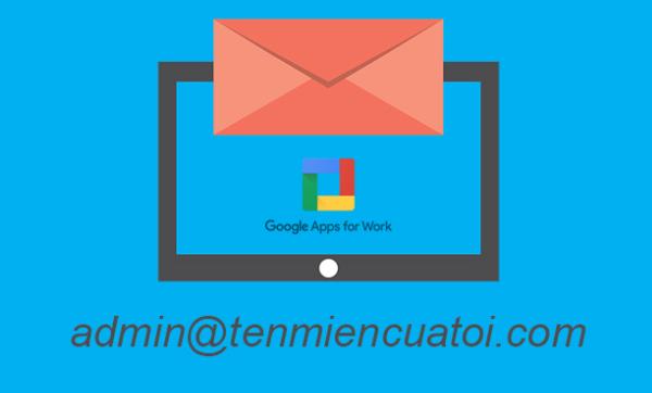 Tạo email tên miền riêng trên Google Apps