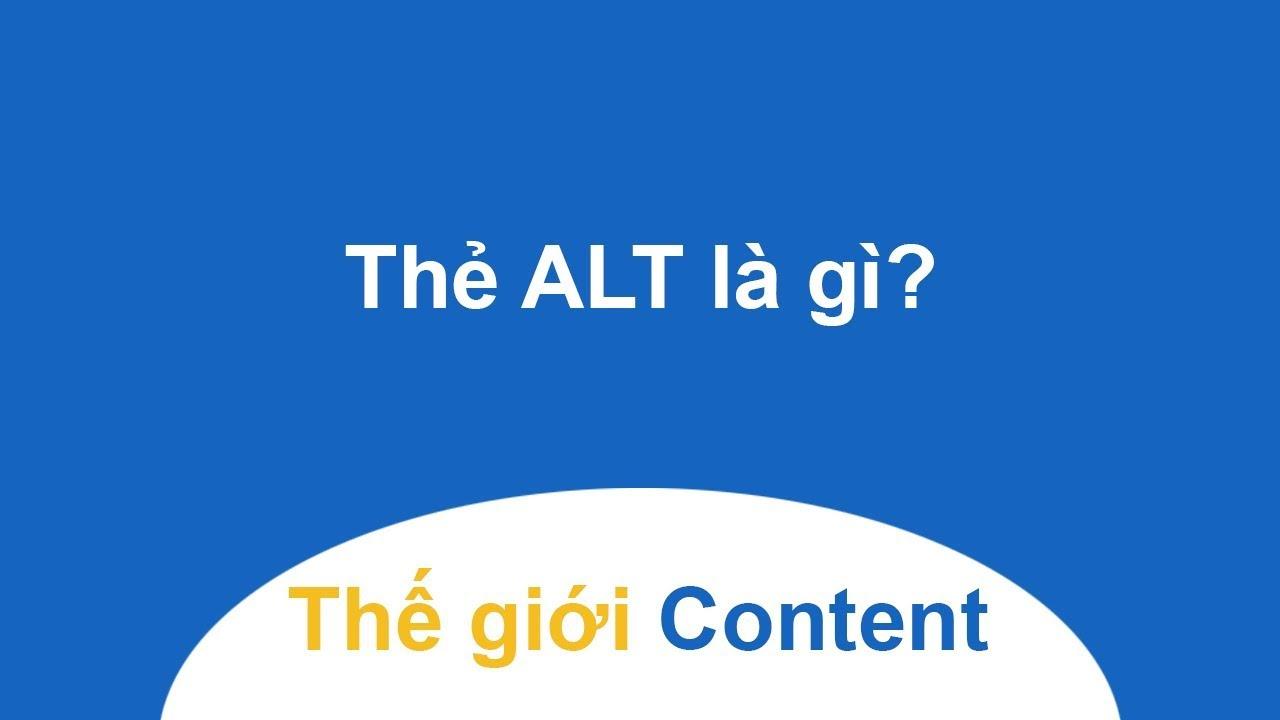 Thẻ ALT là gì? Cách tối ưu thẻ ALT - Không biết thì đừng làm Content